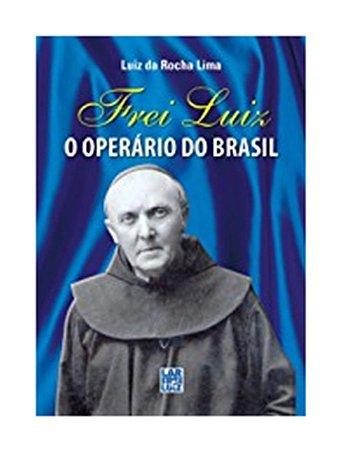Frei Luiz, o Operário do Brasil