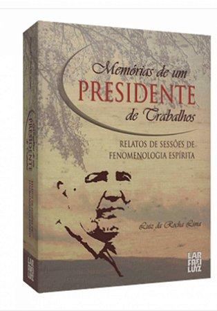 Memórias de um Presidente de Trabalhos - Relatos de Sessões de Fenomenologia Espírita