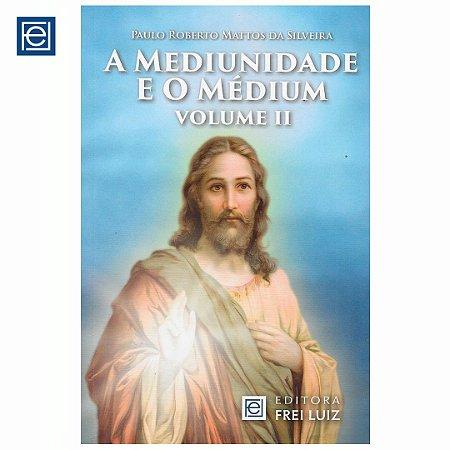 A Mediunidade e o Médium - Volume II