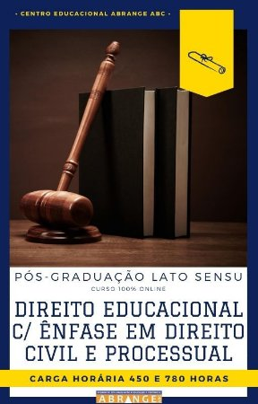Direito Educacional c/ Ênfase em Direito Civil e Processual - 450 / 780 horas