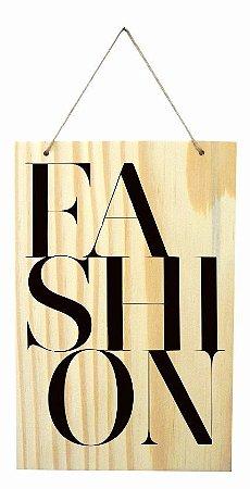 1759-Q011 Placa de madeira - Fashion