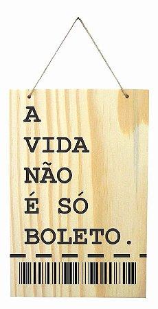 1759-Q014 Placa de madeira - Boleto