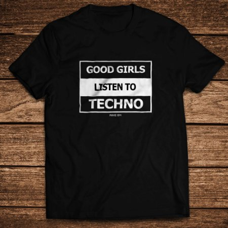 Camiseta Good Girls Listen to Techno - Rave ON
