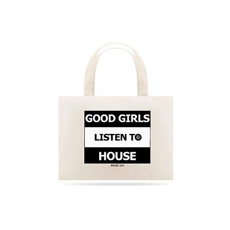 Ecobag Good Girls listen to House  - Rave ON