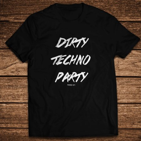 Camiseta Dirty Techno Party - Rave ON