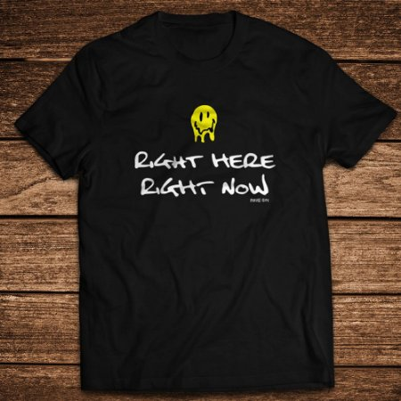 Camiseta Right Here Right Now - Rave ON