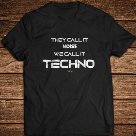 Camiseta They Call it Noise... Rave ON