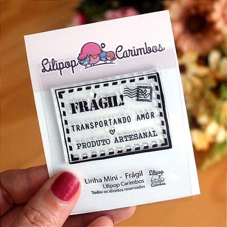 Carimbo Mini Frágil - Lilipop