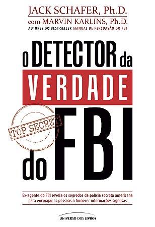 PRÉ-VENDA - O detector da verdade do FBI