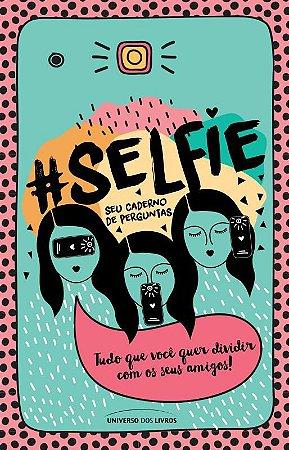#Selfie – seu caderno de perguntas