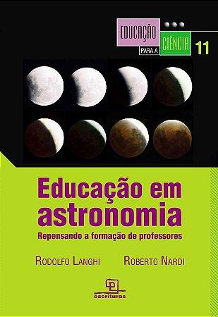 Educação em astronomia: Repensando a formação de professores