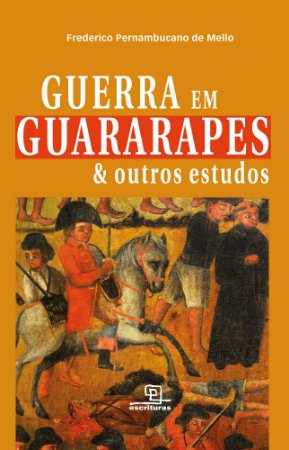 Guerra em Guararapes & outros estudos