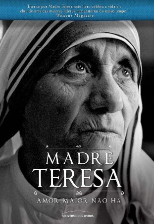 Madre Teresa: Amor maior não há