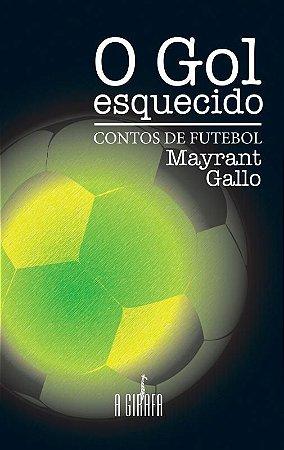 O Gol esquecido: contos de futebol