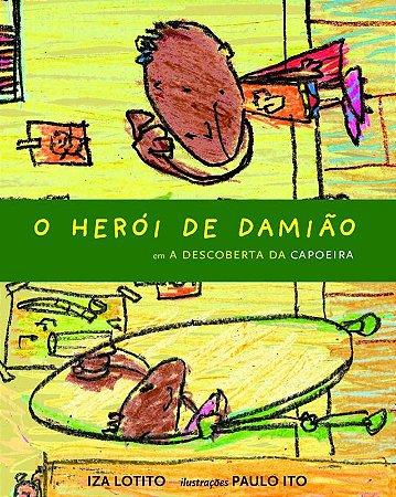 O Herói de Damião em: A descoberta da capoeira