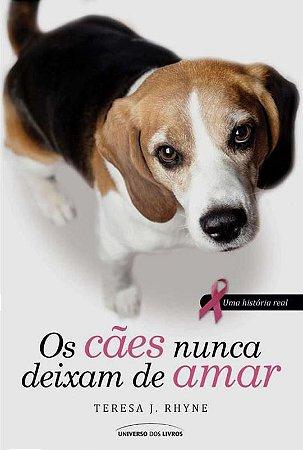 Os cães nunca deixam de amar