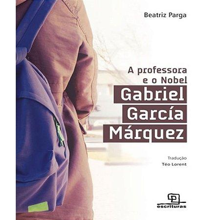 A professora e o Nobel: Gabriel García Marquez