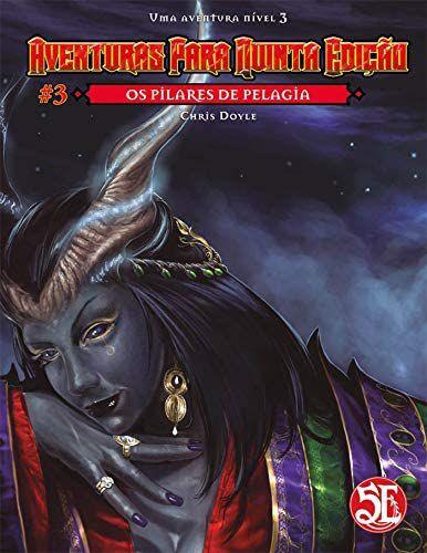 Aventuras Para Quinta Edição #3  - Os Pilares de Pelagia
