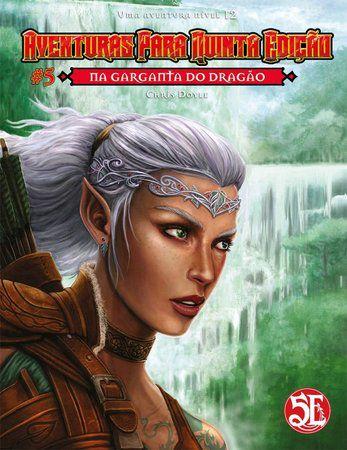 Aventuras Para Quinta Edição #5 - Na Garganta Do Dragão