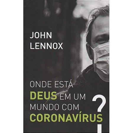 Livro Onde Está Deus Em Um Mundo Com Coronavírus? - John Lennox