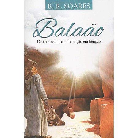 Livro Balaão Deus Transforma Maldição Em Benção - R R Soares