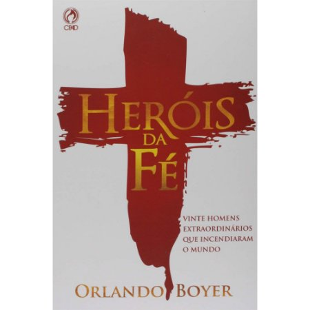 Livro Heróis da Fé - Orlando Boyer