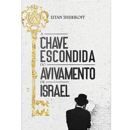 Livro A Chave Escondida do Avivamento de Israel - Eitan Shishkoff