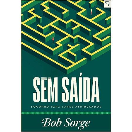 Livro Sem Saída - Bob Sorge
