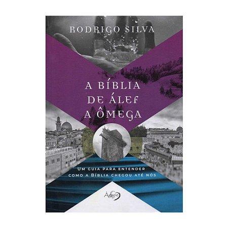 Livro A Bíblia de Álef a Ômega - Rodrigo Silva