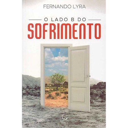 Livro O Lado B Do Sofrimento - Fernando Lyra