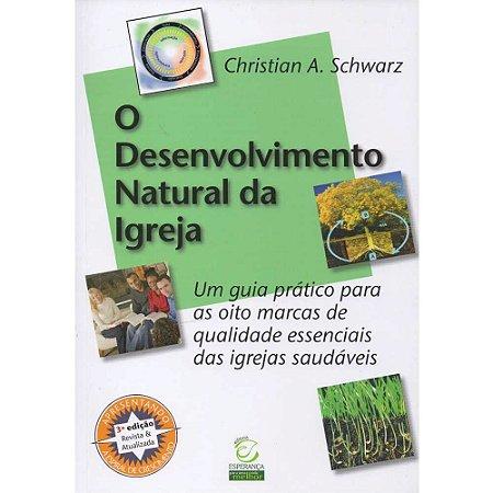 Livro O Desenvolvimento Natural Da Igreja - Christian A. Schwarz