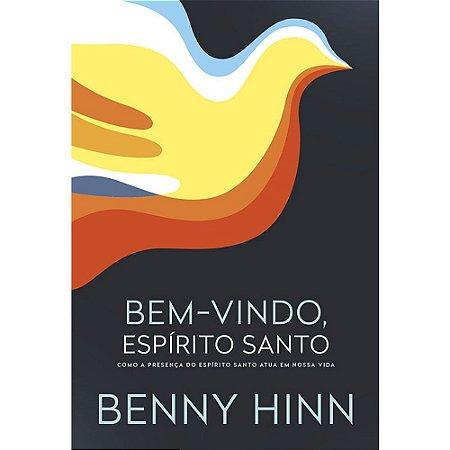 Livro Bem vindo Espírito Santo - Benny Hinn
