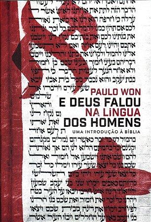 Livro E Deus Falou na Língua Dos Homens - Paulo Won