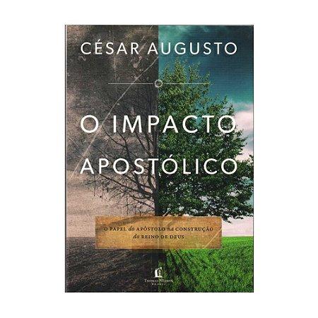 O IMPACTO APOSTÓLICO - CÉSAR AUGUSTO