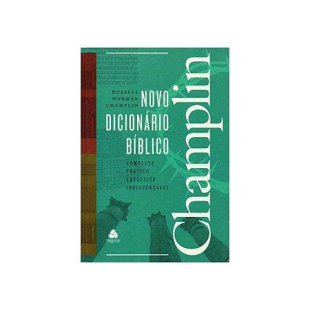 NOVO DICIONÁRIO BÍBLICO CHAMPLIN - RUSSEL NORMAN CHAMPLIN