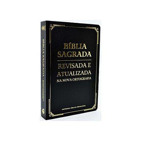 BÍBLIA SAGRADA REVISADA NA NOVA ORTOGRAFIA MÉDIA SEMI LUXO PRETA