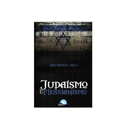 JUDAÍSMO E MESSIANISMO - RAV MAOREL MELO