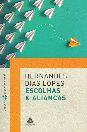 Escolhas E Alianças - Hernandes Dias Lopes