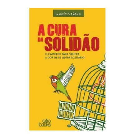 A Cura Da Solidão - Mauricio Zagari