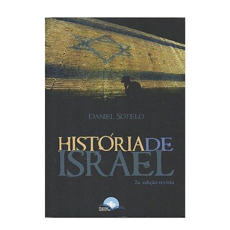 A História De Israel - Daniel Sotelo - 2ª Edição Revisada