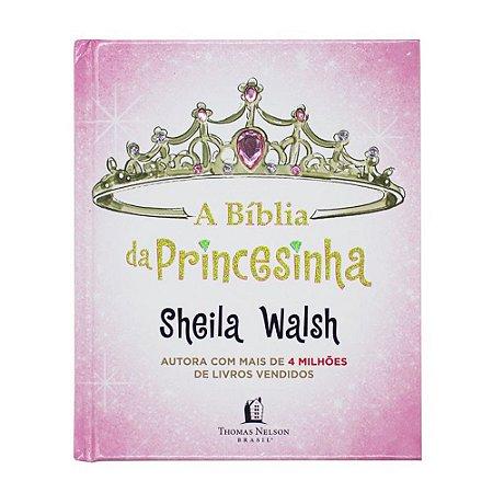 A Bíblia Da Princesinha - Sheila Walsh
