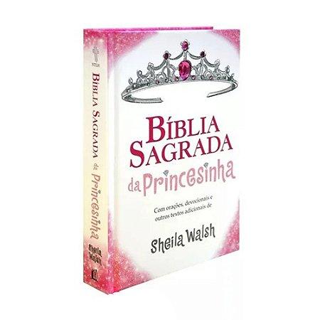 Bíblia Sagrada Da Princesinha - Com Orações, Devocionais E Outros Textos Adicionais de Sheila Walshi