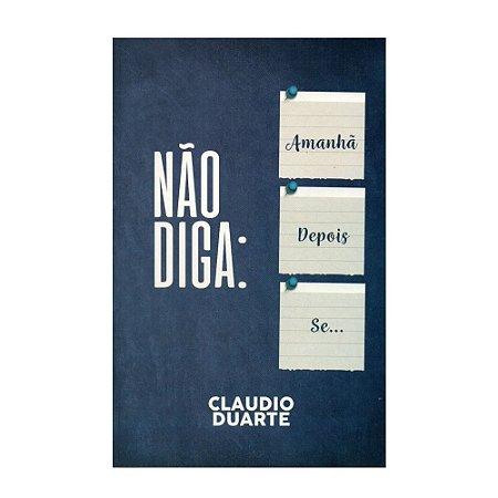 Não Diga - Claudio Duarte