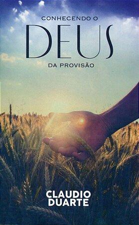 CONHECENDO DEUS NA PROVISÃO - CLAUDIO DUARTE
