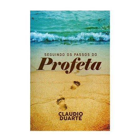 SEGUINDO OS PASSOS DO PROFETA - CLAUDIO DUARTE