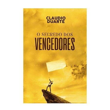 O Segredo Dos Vencedores - Claudio Duarte