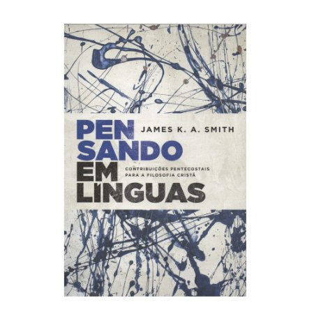 Pensando Em Línguas - James K. A. Smith
