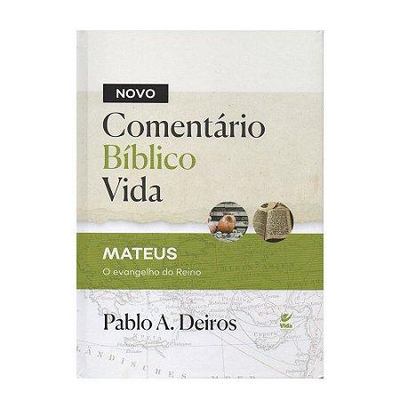 Comentário Bíblico Vida Mateus - Pablo A. Deiros