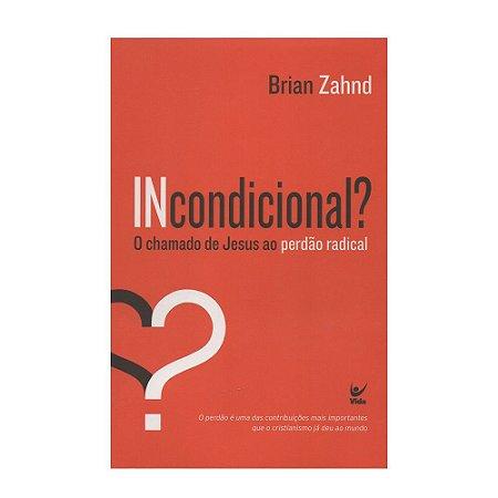 Incondicional - Brian Zahnd