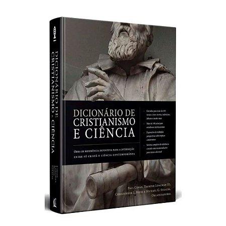 Dicionário de Cristianismo e Ciência - Paul Copan, Tremper Longman III, Christopher L. Reese e Michael G. Strauss